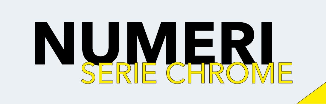 Numeri serie Chrome